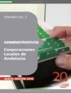 ADMINISTRATIVOS CORPORACIONES LOCALES DE ANDALUCIA. TEMARIO VOL. II
