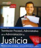 CUERPO DE TRAMITACIÓN PROCESAL Y ADMINISTRATIVA DE LA ADMINISTRACIÓN DE JUSTICIA. PROMOCIÓN INTERNA. SIMULACROS DE