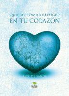 quiero tomar refugio en tu corazón (ebook)-alex de sande-9788468661780