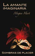 la amante imaginaria (ebook)-megan hart-9788468717180