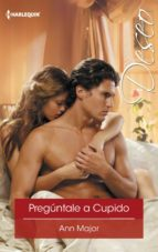 pregúntale a cupido (ebook)-ann major-9788468780580