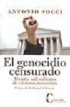 el genocidio censurado: aborto: mil millones de victimas inocente s-antonio socci-9788470575280