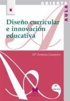 diseño curricular e innovacion educativa maria antonia casanova 9788471337580