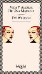 vida y amores de una maligna-fay weldon-9788472239180