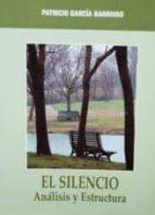el silencio: analisis y estructura-patricio garcia barriuso-9788472398580