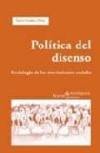 politica del disenso. sociologia de los movimientos sociales-xavier godas-9788474268980