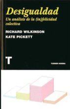 desigualdad: un analisis de la infelicidad colectiva-richard w. wilkinson-kate pickett-9788475069180