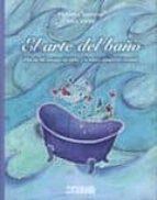 el arte del baño: mas de 40 recetas de baño y la mejor seleccion musical-miroslava stankovic-9788475566580