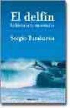 el delfin: historia de un soñador-sergio bambaren-9788475776880
