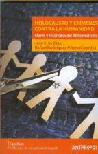holocausto y crimenes contra la humanidad: claves y recorridos de l antisemitismo-rafael rodriguez prieto-9788476589380