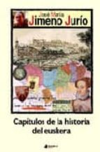 capitulos de la historia del euskera jose maria jimeno jurio 9788476813980