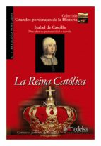 la reina catolica (libro del profesor) (biografias noveladas nº 5 ) consuelo jimenez de cisneros 9788477116080