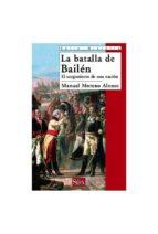 la batalla de bailen. el surgimiento de una nacion-manuel moreno alonso-9788477372080