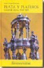 plata y plateros. ciudad real, 1500 1625 juan crespo cardenas 9788477892380