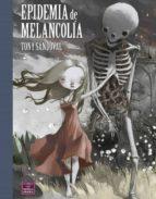 epidemia de melancolia-tony sandoval-9788478339280