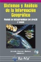 sistemas y analisis de la informacion geografica: manual de auto aprendizaje con arcgis. (2ª. ed.)-antonio moreno jimenez-9788478978380