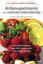 antienvejecimiento con nutricion ortomolecular-felipe hernandez ramos-9788479014780