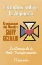 enseñanzas del maestro saint germain: estudios sobre la alquimia. tomo i. la ciencia de la auto transformacion saint germain 9788479102180