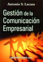 gestion de la comunicacion empresarial-antonio s. lacasa-9788480884280