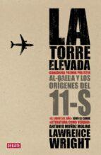LA TORRE ELEVADA. AL QAEDA Y LOS ORIGENES DEL 11S