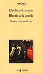 historia de la comida: alimentos, cocina y civilizacion (premio n acional de la academia española de gastronomia a la mejor publicacion de 2004) felipe fernandez armesto 9788483109380