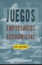 juegos para empresarios y economistas-roy gardner-9788485855780