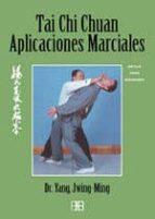 tai chi chuan: aplicaciones marciales jwing ming yang 9788489897380
