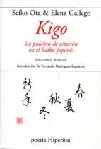 kigo: la palabra de estacion en el haiku japones-9788490020180