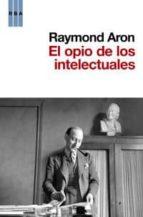 (pe) el opio de los intelectuales-raymond aron-9788490060780