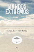 mundos extremos (premio hotusa 2018) amalia martinez muñoz 9788490569580