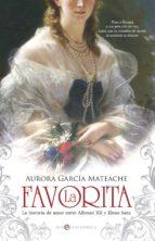 la favorita (ebook)-aurora garcia mateache-9788490604380