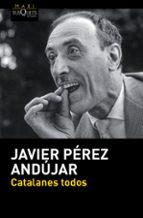 catalanes todos-javier perez andujar-9788490660980