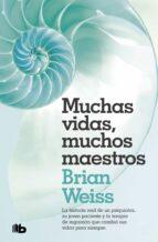 muchas vidas, muchos maestros (2ª ed.) brian weiss 9788490707180