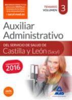 auxiliar administrativo del servicio de salud de castilla y león (sacyl). temario volumen 3-9788490938980