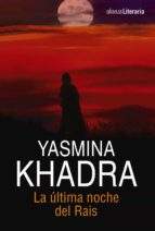 la ultima noche del rais yasmina khadra 9788491040880