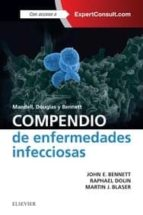 mandell, douglas y bennett. compendio de enfermedades infecciosas-john e. bennett-9788491131380