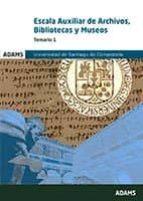 escala auxiliar de archivos, bibliotecas y museos. universidad de santiago: temario 1 9788491473480