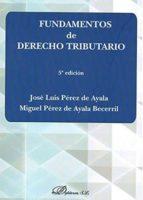 fundamentos de derecho tributario 5ª edicion 2017 jose luis perez de ayala 9788491483380