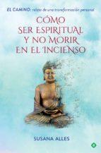 cómo ser espiritual y no morir en el incienso-susana alles-9788491644880
