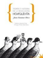 teoria e historia de la revolucion no violenta jesus castañar perez 9788492559480
