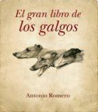 gran libro de los galgos-antonio romero-9788492924080