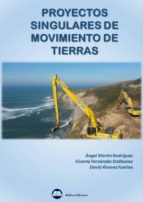 proyectos singulares de movimiento de tierras pedro angel martin rodriguez vicente fernandez estebanez 9788492970780