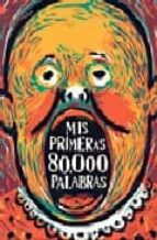 mis primeras 80.000 palabras (2ª ed.)-vicente ferrer-9788493200480