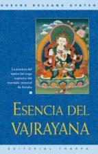 esencia del vajrayana: practica del tantra del yoga supremo del m andala corporal de heruka gueshe kelsang gyatso 9788493314880