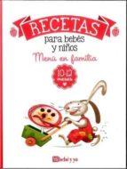 menu en familia 10 - 12 meses-edurne romo-elena ruiz-9788493382780