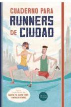 cuaderno para runners de ciudad maria luisa martinez barnuevo 9788494126680