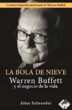 la bola de nieve: warren buffett y el negocio de la vida alice schroeder 9788494276880