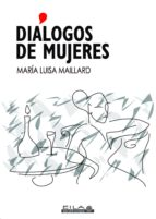 dialogos de mujeres maria luisa maillard 9788494682780