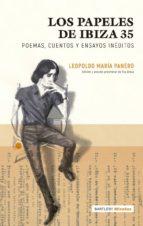 los papeles de ibiza 35: poemas, cuentos y ensayos ineditos leopoldo maria panero 9788494767180