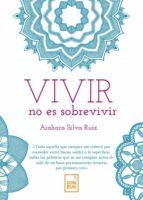 vivir no es sobrevivir (ebook) ainhara silva ruiz 9788494768880